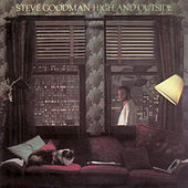 High and Outside by Steve Goodman