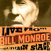 Live from Mountain Stage: Bill Monroe de Bill Monroe