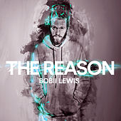 The Reason by Bobii Lewis