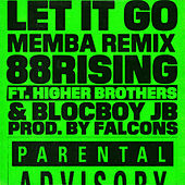 Let It Go (feat. Higher Brothers & BlocBoy JB) (MEMBA Remix) van 88rising