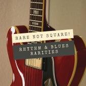 Rare Not Square! (Rhythm & Blues Rarities) de Various Artists