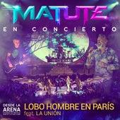 Lobo Hombre en París. (En Concierto Desde la Arena CDMX) de Matute