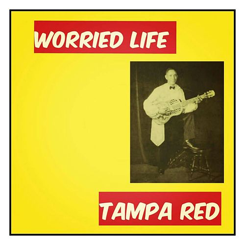 Worried Life by Tampa Red