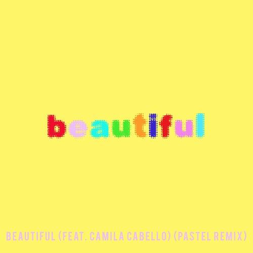 Beautiful (feat. Camila Cabello) (Bazzi vs. Pastel Remix) von Bazzi vs.