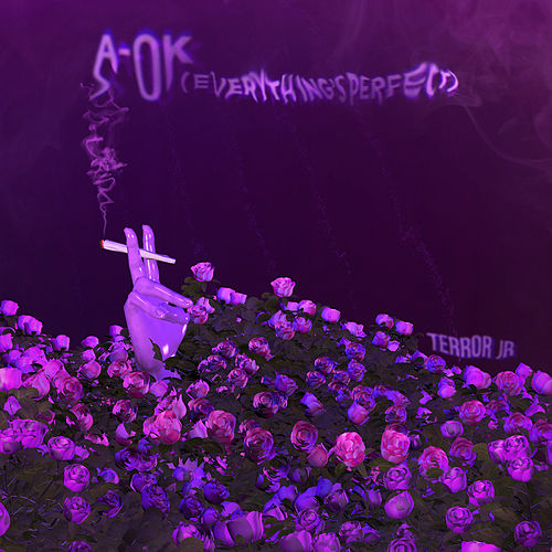 A-OK (Everything's Perfect) by Terror Jr