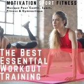 The Best Essential Workout Training (Musique Pour Courir, Sport, Fitness & Gymnastique) de Motivation Sport Fitness