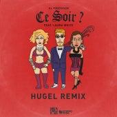 Ce Soir ? (HUGEL Remix) de El Profesor