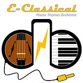 E-Classical by Plastic Thomas Orchestra