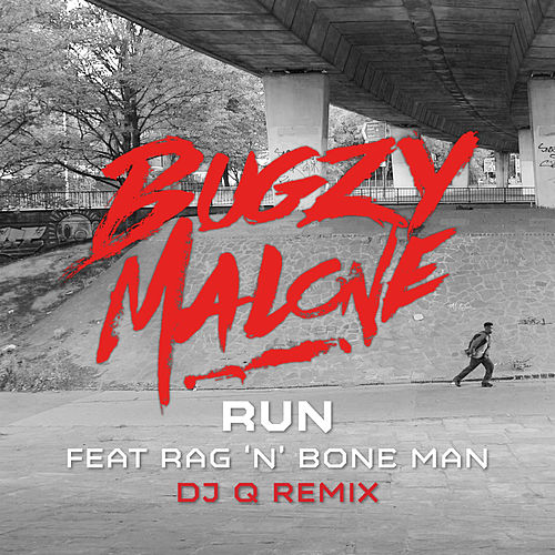 Run (feat. Rag'n'Bone Man) [DJ Q Remix] by Bugzy Malone