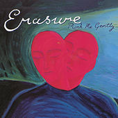 Rock Me Gently von Erasure