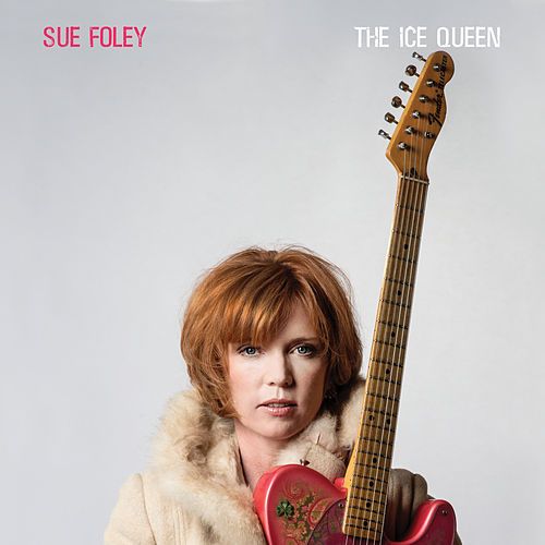 The Ice Queen (Deluxe Edition) by Sue Foley