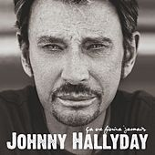 Ça n'finira jamais (Deluxe Version) de Johnny Hallyday