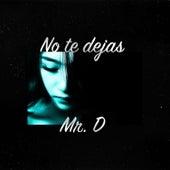 No Te Dejas de Mister D