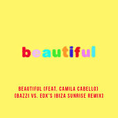 Beautiful (feat. Camila Cabello) (Bazzi vs. EDX Remix) by Bazzi vs.