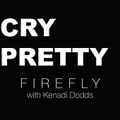 Cry Pretty de firefly
