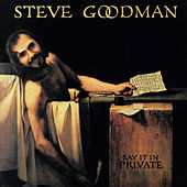 Say it in Private von Steve Goodman