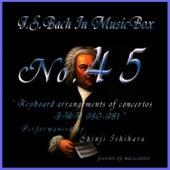 Bach In Musical Box 45/Keyboard Arrangements Of Concertos Bwv 980 - 981 by Shinji Ishihara