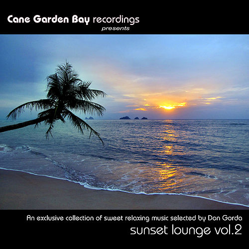 Sunset Lounge Vol. 2 - An Exclusive Collection Of Sweet Relaxing Music Selected By Don Gorda by Various Artists