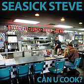 Can U Cook? by Seasick Steve
