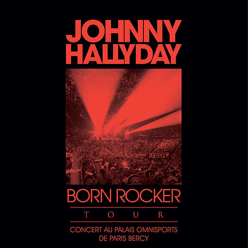 gratuitement johnny hallyday born rocker tour