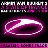 A State Of Trance Radio Top 15 - April 2010 von Various Artists