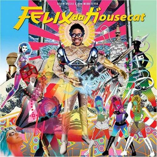 Devin Dazzle & The Neon Fever by Felix Da Housecat