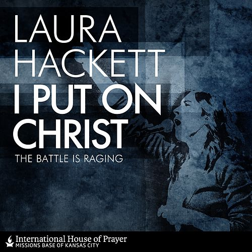 I Put On Christ - Single by Laura Hackett