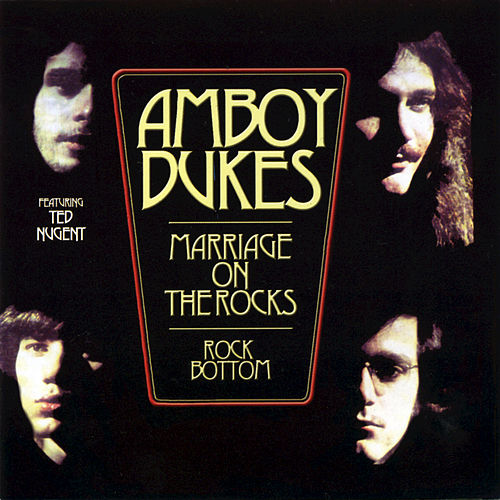 Marriage On The Rocks / Rock Bottom by Amboy Dukes