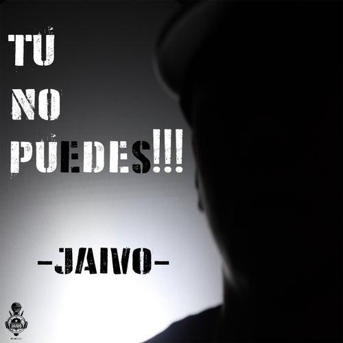 Tu No Puedes!!! de Jaivo