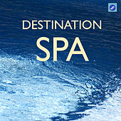 Destination SPA - The Best SPA Music Collection for SPA,Relaxation,Massage and Meditation by Relaxation and Meditation SPA Music