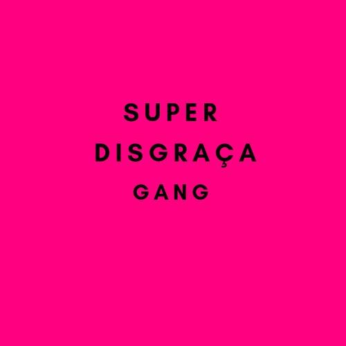Super Disgraça Gang de Young Mascka OFC