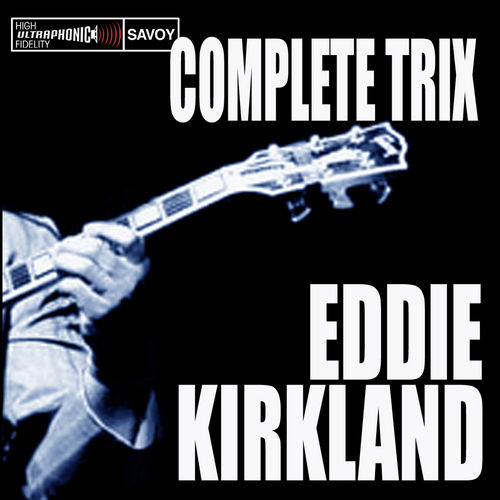 Complete Trix Sessions by Eddie Kirkland