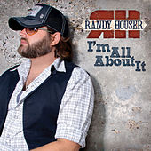 I'm All About It by Randy Houser