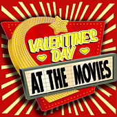 Valentine's Day At the Movies by Various Artists