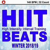 Hiit Beats Winter 2018-2019 (140 Bpm - 32 Count Unmixed High Intensity Interval Training Workout Music Ideal for Gym, Jogging, Running, Cycling, Cardio and Fitness) by HIIT Beats