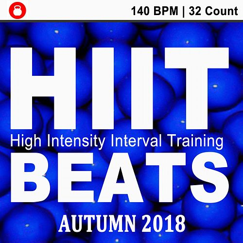 Hiit Beats Autumn 2018 (140 Bpm - 32 Count Unmixed High Intensity Interval Training Workout Music Ideal for Gym, Jogging, Running, Cycling, Cardio and Fitness) by HIIT Beats