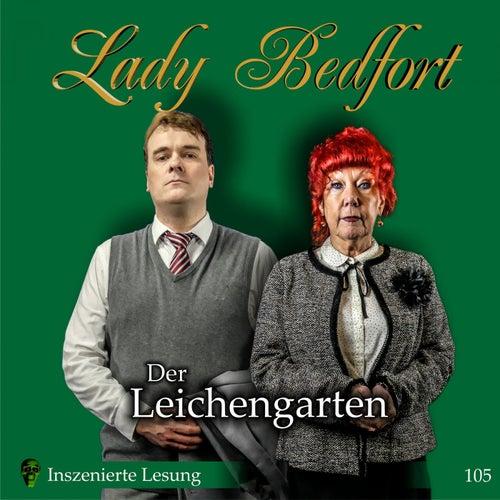 Folge 105: Der Leichengarten (Inszenierte Lesung) von Lady Bedfort