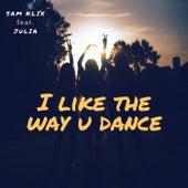 I Like the Way U Dance by Sam Klix