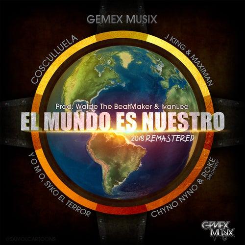 El Mundo Es Nuestro by Cosculluela