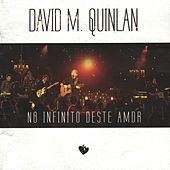 No Infinito Deste Amor by David Quinlan