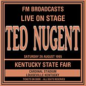 Live On Stage FM Broadcasts -  Kentucky State Fair, Louisville 26th August 1995 de Ted Nugent