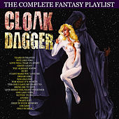 Cloak and Dagger - The Complete Fantasy Playlist by Various Artists