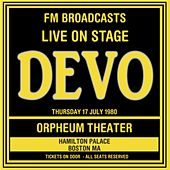 Live On Stage FM Broadcasts - Orpheum Theater, Boston 17th July 1980 von DEVO