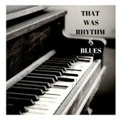 That Was Rhythm & Blues de Various Artists
