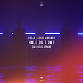 Hold On Tight (Lux Holm Remix) by Conor Maynard R3HAB
