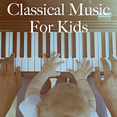 Classical Music For Kids by Various Artists