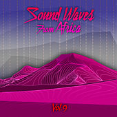 Sound Waves From Africa Vol. 9 by Various Artists