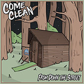 From Down the Street by Come Clean