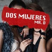 Dos Mujeres de Mister D