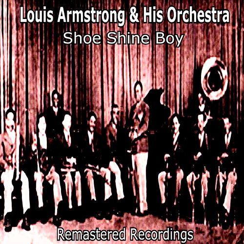 Shoe Shine Boy by Louis Armstrong
